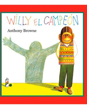 Willy el campeón. Anthony Browne - Grillito lector