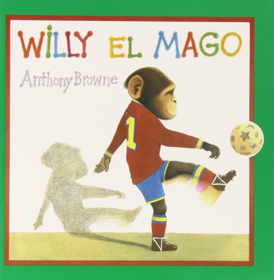 Willy el Mago. Anthony Browne - Grillito lector