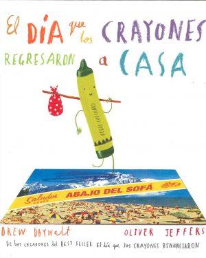 El día que los crayones regresaron a casa - Oliver Jeffers