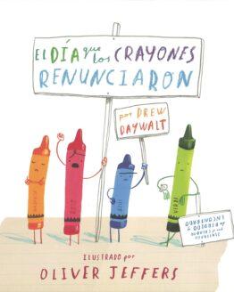 El día que los crayones renunciaron - Oliver Jeffers - Grillito lector
