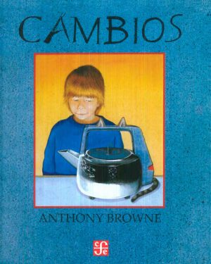 Cambios - Anthony Browne