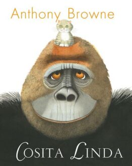 Cosita Linda - Anthony Browne