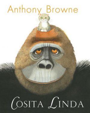 Cosita Linda - Anthony Browne