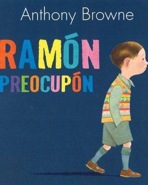 Ramón preocupón - Anthony Browne